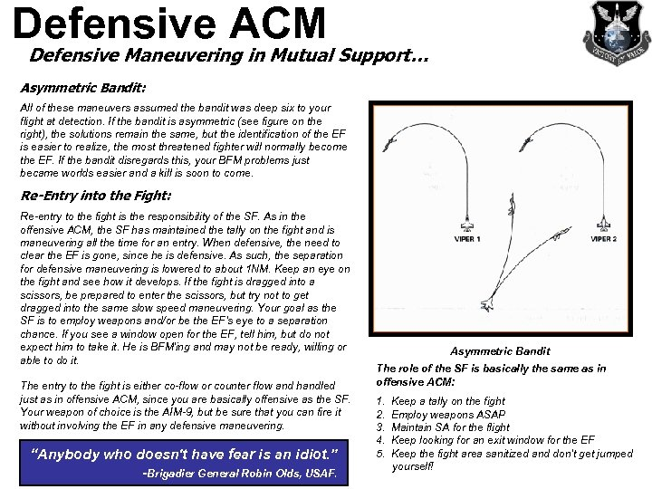 Defensive ACM Defensive Maneuvering in Mutual Support… Asymmetric Bandit: All of these maneuvers assumed