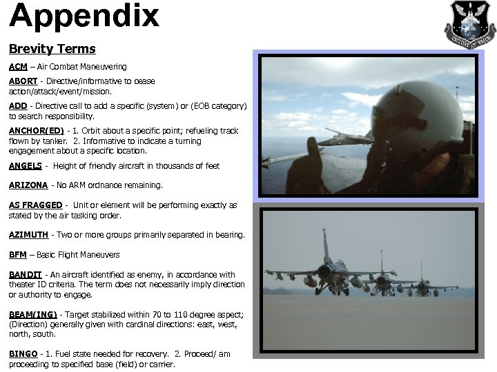 Appendix Brevity Terms ACM – Air Combat Maneuvering ABORT - Directive/informative to cease action/attack/event/mission.