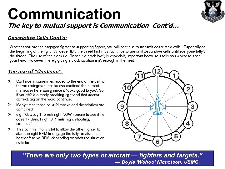 Communication The key to mutual support is Communication Cont'd… Descriptive Calls Cont'd: Whether you