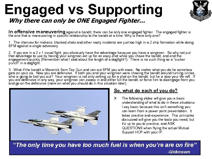 Engaged vs Supporting Why there can only be ONE Engaged Fighter… In offensive maneuvering