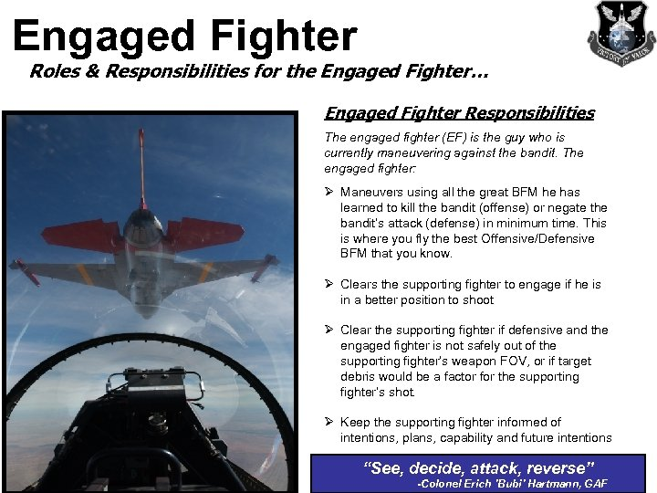 Engaged Fighter Roles & Responsibilities for the Engaged Fighter… Engaged Fighter Responsibilities The engaged