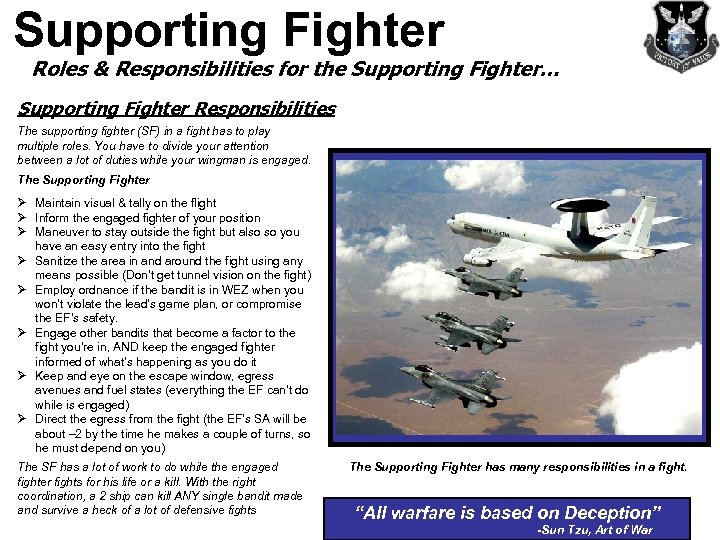 Supporting Fighter Roles & Responsibilities for the Supporting Fighter… Supporting Fighter Responsibilities The supporting