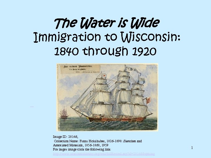 The Water is Wide Immigration to Wisconsin: 1840 through 1920 Image ID: 28146, Collection