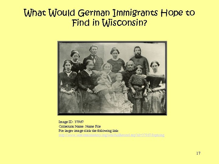 What Would German Immigrants Hope to Find in Wisconsin? Image ID: 37967 Collection Name: