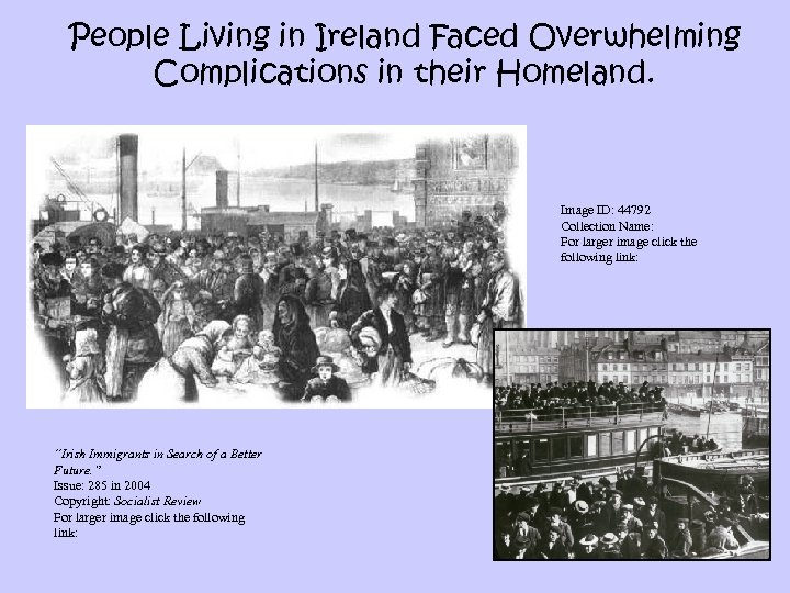 People Living in Ireland Faced Overwhelming Complications in their Homeland. Image ID: 44792 Collection