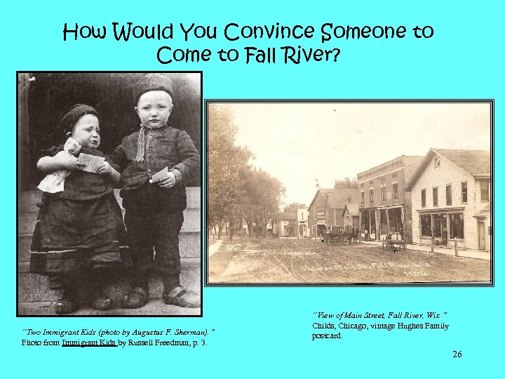 "How Would You Convince Someone to Come to Fall River? ""Two Immigrant Kids (photo"