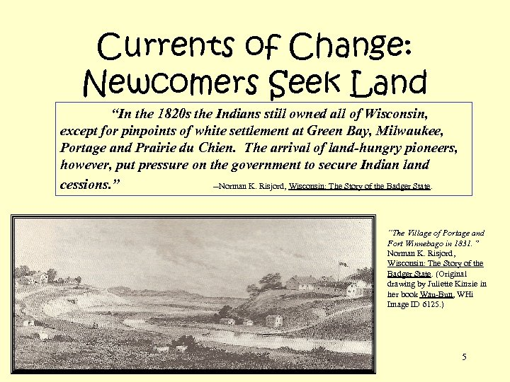 "Currents of Change: Newcomers Seek Land ""In the 1820 s the Indians still owned"