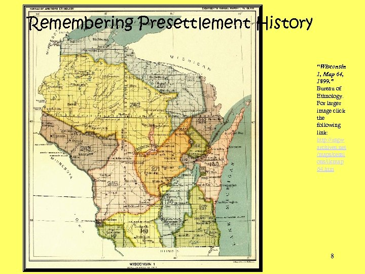 "Remembering Presettlement History ""Wisconsin 1, Map 64, 1899. "" Bureau of Ethnology. For larger"