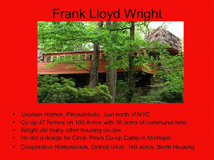 Frank Lloyd Wright • • Usonian Homes, Pleasantville, Just north of NYC Co-op 47