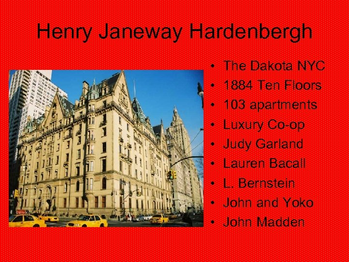 Henry Janeway Hardenbergh • • • The Dakota NYC 1884 Ten Floors 103 apartments
