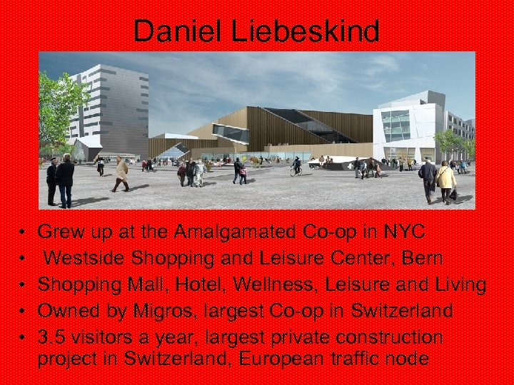 Daniel Liebeskind • • • Grew up at the Amalgamated Co-op in NYC Westside