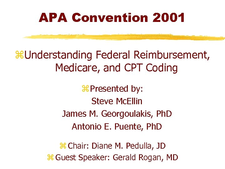 APA Convention 2001 z. Understanding Federal Reimbursement, Medicare, and CPT Coding z Presented by: