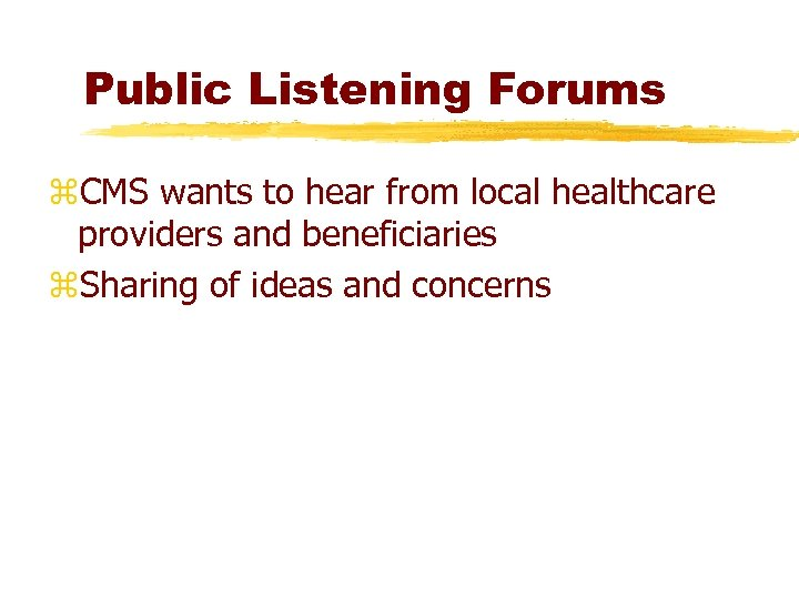 Public Listening Forums z. CMS wants to hear from local healthcare providers and beneficiaries