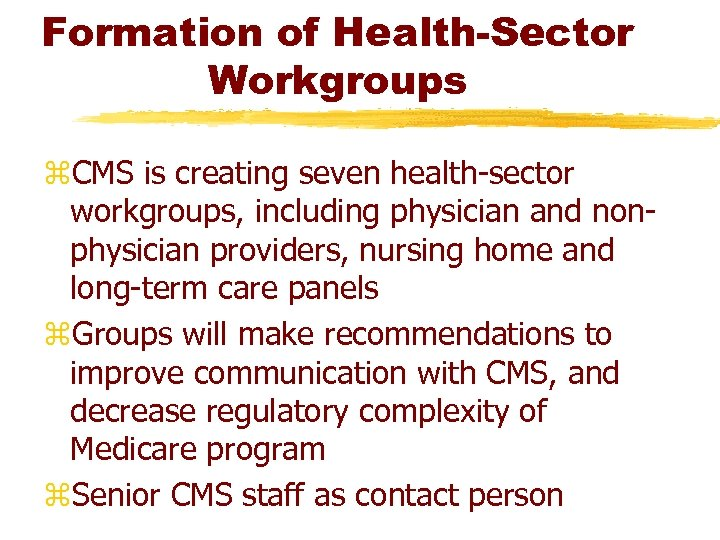 Formation of Health-Sector Workgroups z. CMS is creating seven health-sector workgroups, including physician and