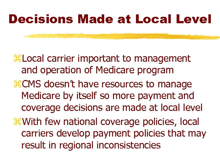 Decisions Made at Local Level z. Local carrier important to management and operation of