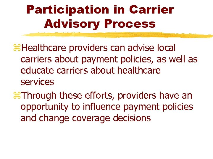 Participation in Carrier Advisory Process z. Healthcare providers can advise local carriers about payment