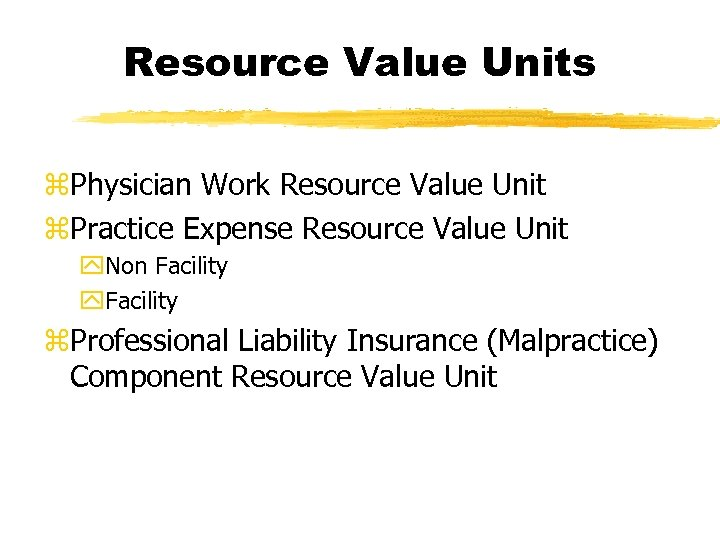 Resource Value Units z. Physician Work Resource Value Unit z. Practice Expense Resource Value