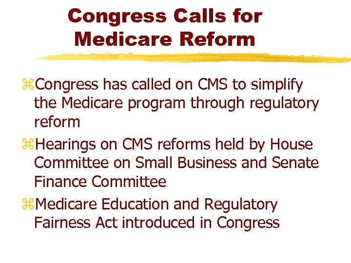 Congress Calls for Medicare Reform z. Congress has called on CMS to simplify the