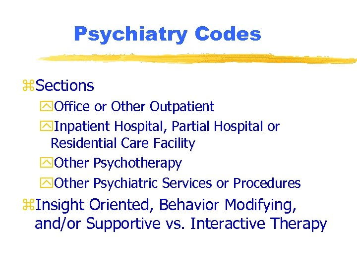Psychiatry Codes z. Sections y. Office or Other Outpatient y. Inpatient Hospital, Partial Hospital