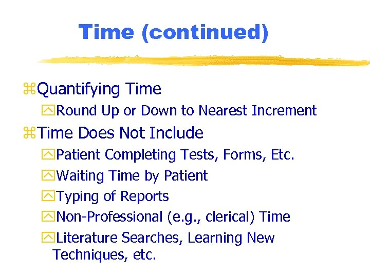 Time (continued) z. Quantifying Time y. Round Up or Down to Nearest Increment z.