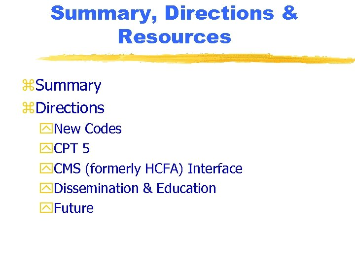 Summary, Directions & Resources z. Summary z. Directions y. New Codes y. CPT 5