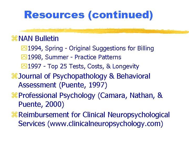 Resources (continued) z NAN Bulletin y 1994, Spring - Original Suggestions for Billing y