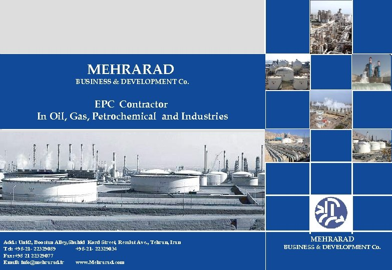 MEHRARAD BUSINESS & DEVELOPMENT Co. EPC Contractor In Oil, Gas, Petrochemical and Industries Add.