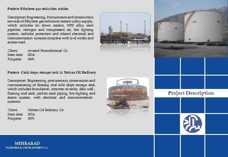 Project: Ethylene gas reduction station Description: Engineering, Procurement and construction services of Ethylene gas