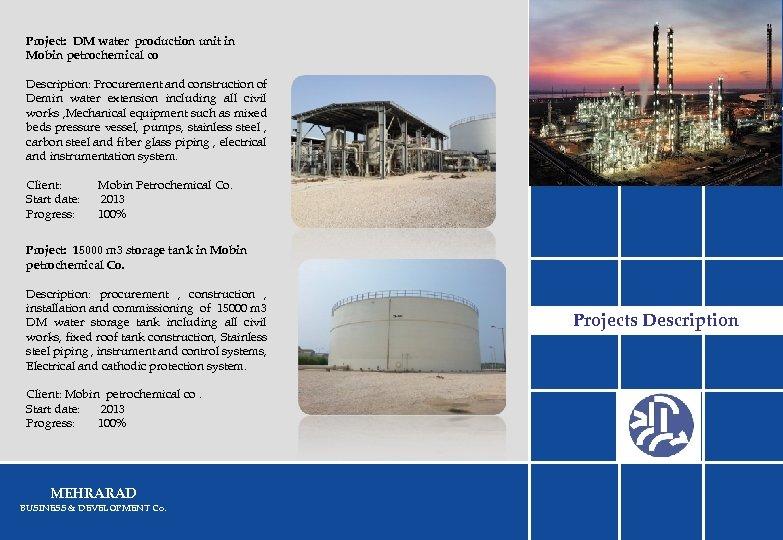 Project: DM water production unit in Mobin petrochemical co Description: Procurement and construction of