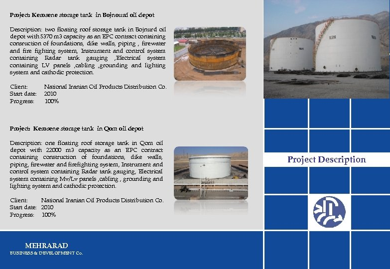 Project: Kerosene storage tank in Bojnourd oil depot Description: two floating roof storage tank