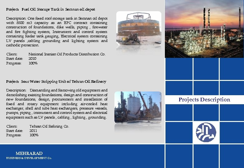 Project: Fuel Oil Storage Tank in Semnan oil depot Description: One fixed roof storage