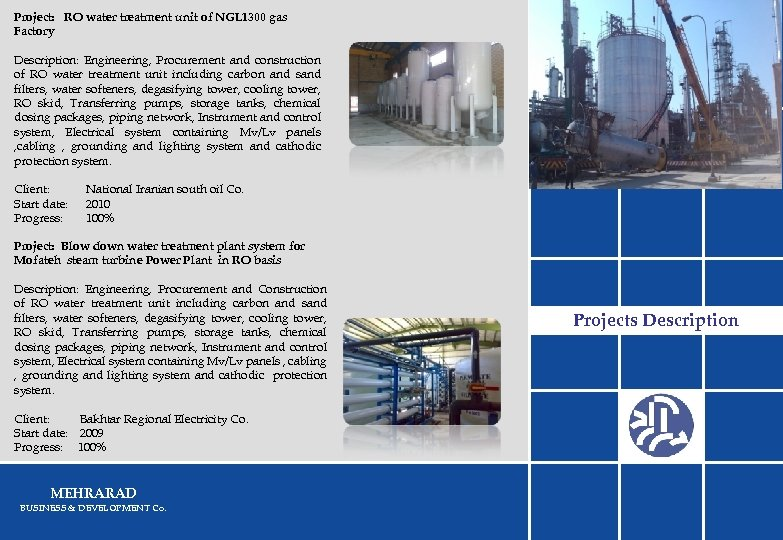 Project: RO water treatment unit of NGL 1300 gas Factory Description: Engineering, Procurement and
