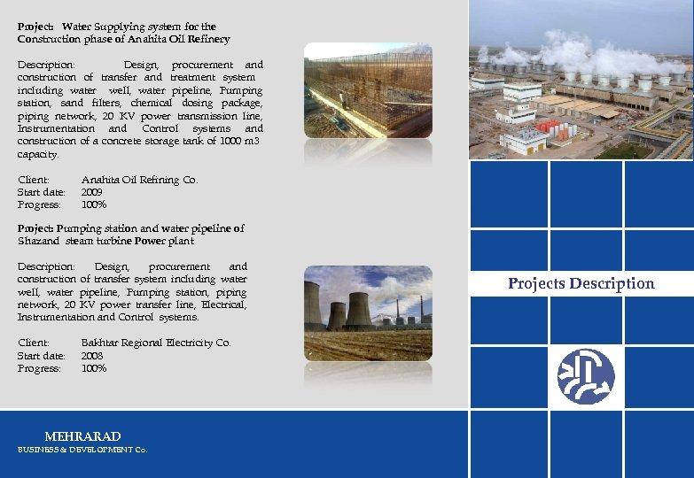 Project: Water Supplying system for the Construction phase of Anahita Oil Refinery Description: Design,