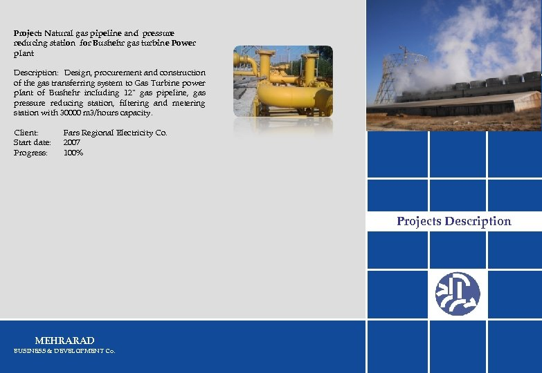 Project: Natural gas pipeline and pressure reducing station for Bushehr gas turbine Power plant