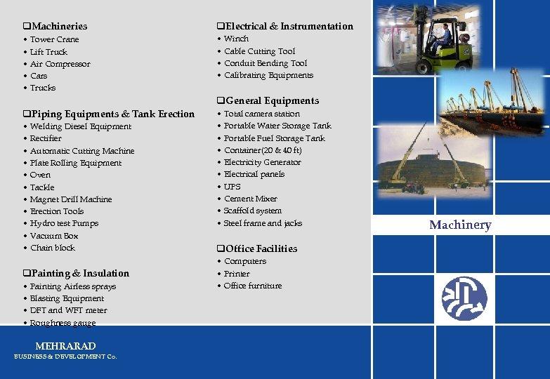 q. Machineries q. Electrical & Instrumentation • Tower Crane • Lift Truck • Air