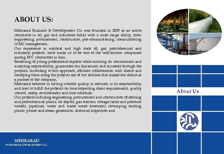 ABOUT US: Mehrarad Business & Development Co. was founded in 2005 as an active