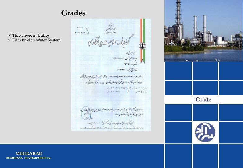Grades ü Third level in Utility ü Fifth level in Water System Grade MEHRARAD
