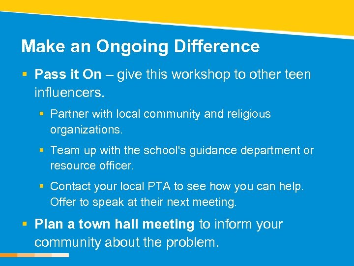 Make an Ongoing Difference § Pass it On – give this workshop to other