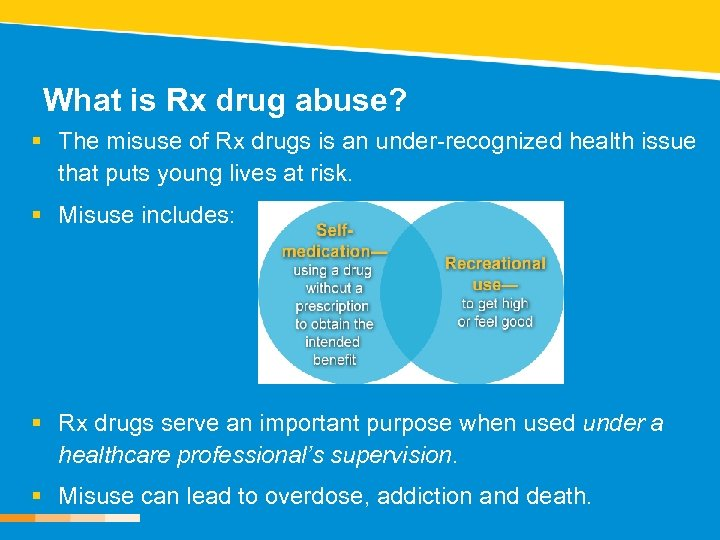 What is Rx drug abuse? § The misuse of Rx drugs is an under-recognized