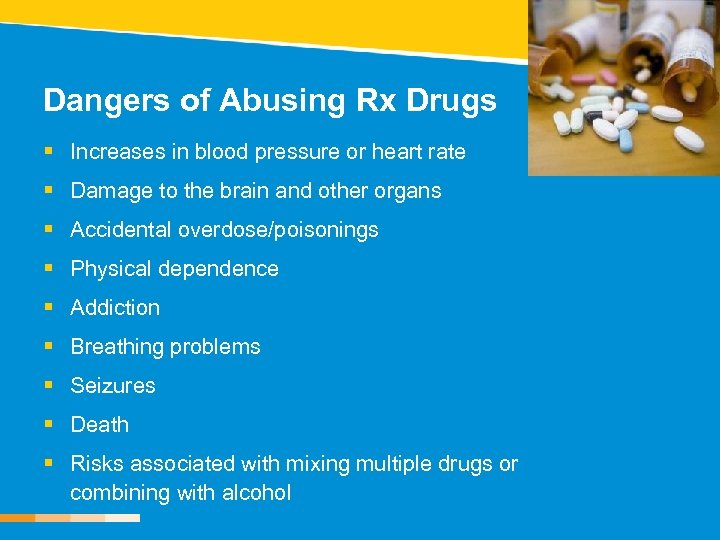 Dangers of Abusing Rx Drugs § Increases in blood pressure or heart rate §