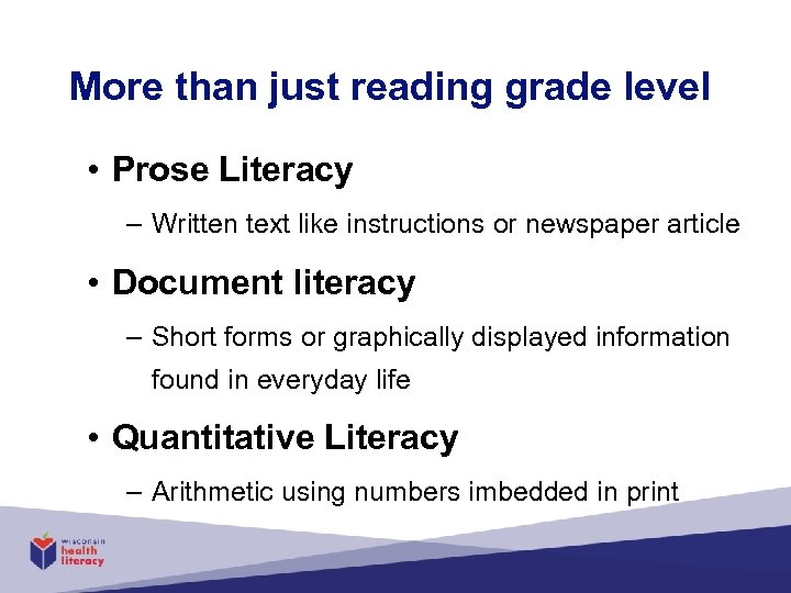 More than just reading grade level • Prose Literacy – Written text like instructions