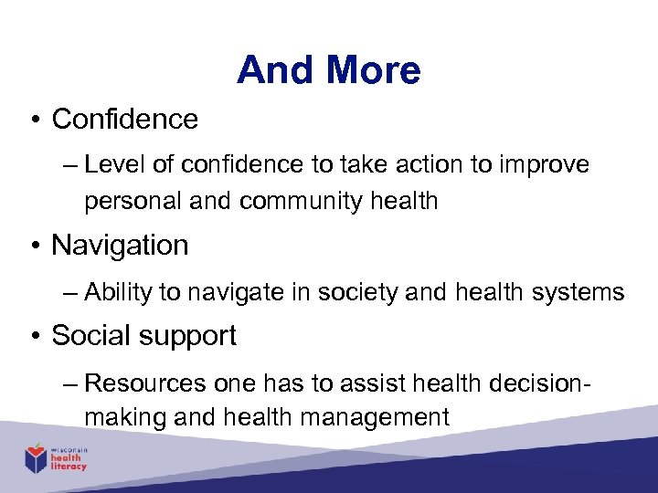 And More • Confidence – Level of confidence to take action to improve personal