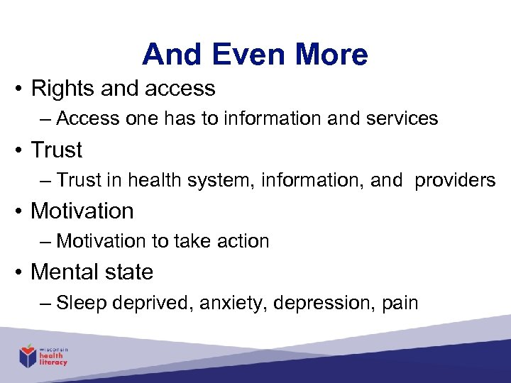 And Even More • Rights and access – Access one has to information and