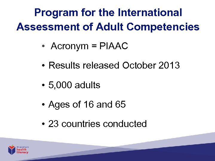 Program for the International Assessment of Adult Competencies • Acronym = PIAAC • Results