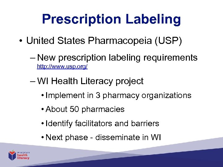 Prescription Labeling • United States Pharmacopeia (USP) – New prescription labeling requirements http: //www.