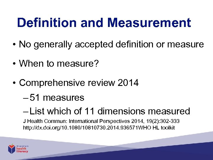 Definition and Measurement • No generally accepted definition or measure • When to measure?