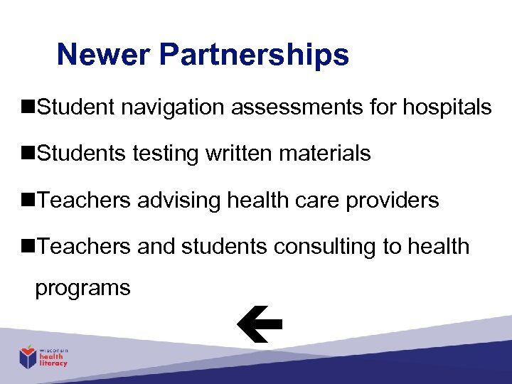 Newer Partnerships n. Student navigation assessments for hospitals n. Students testing written materials n.