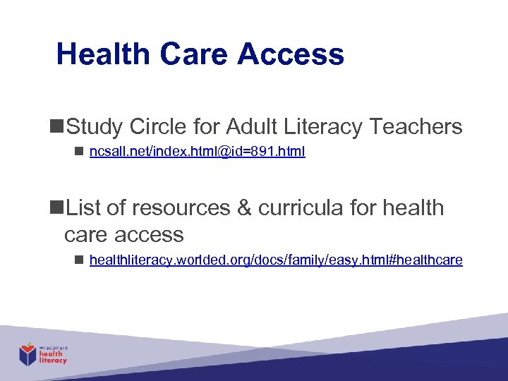 Health Care Access n. Study Circle for Adult Literacy Teachers n ncsall. net/index. html@id=891.