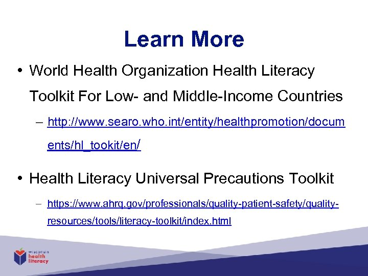 Learn More • World Health Organization Health Literacy Toolkit For Low- and Middle-Income Countries