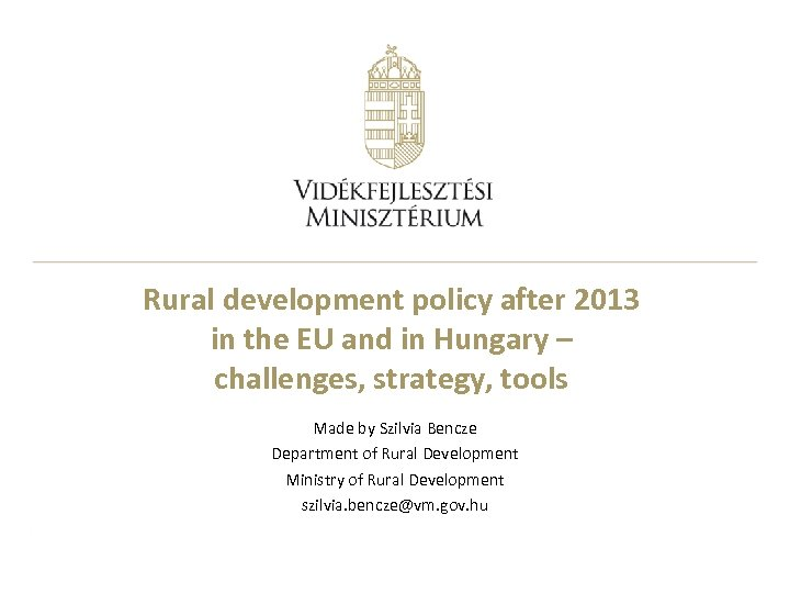 Rural development policy after 2013 in the EU and in Hungary – challenges, strategy,